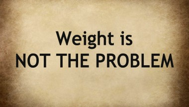 weight is not the problem