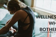 Wellness: Why Bother? www.strongcoffey.com