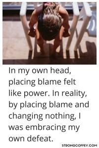 Rage, Blame, and Victimhood www.strongcoffey.com/2017